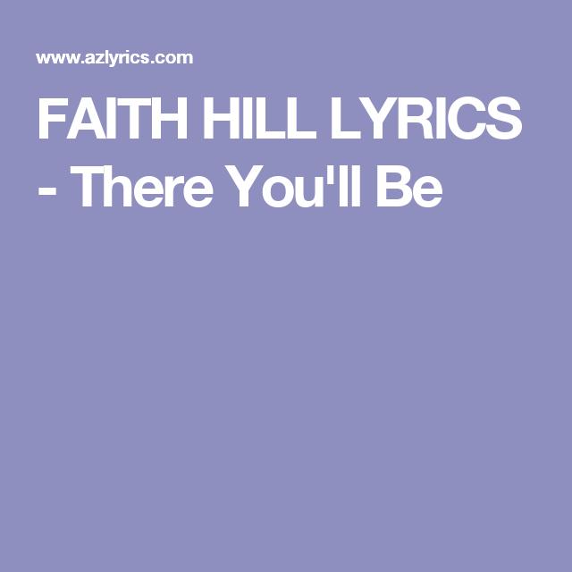 Faith Hill Lyrics There You Ll Be Faith Hill Lyrics Faith
