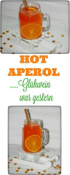 Hot Aperol - Glühwein war gestern #alcoholicpartydrinks