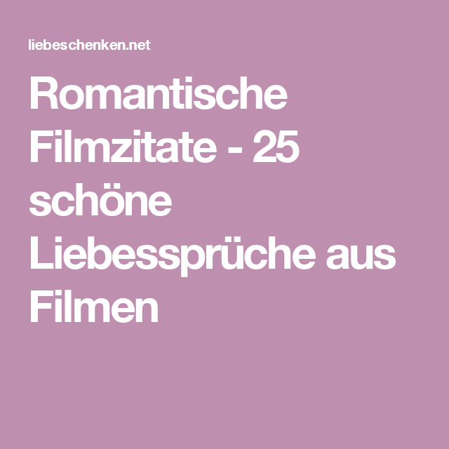 romantische filmzitate 25 sch ne liebesspr che aus. Black Bedroom Furniture Sets. Home Design Ideas