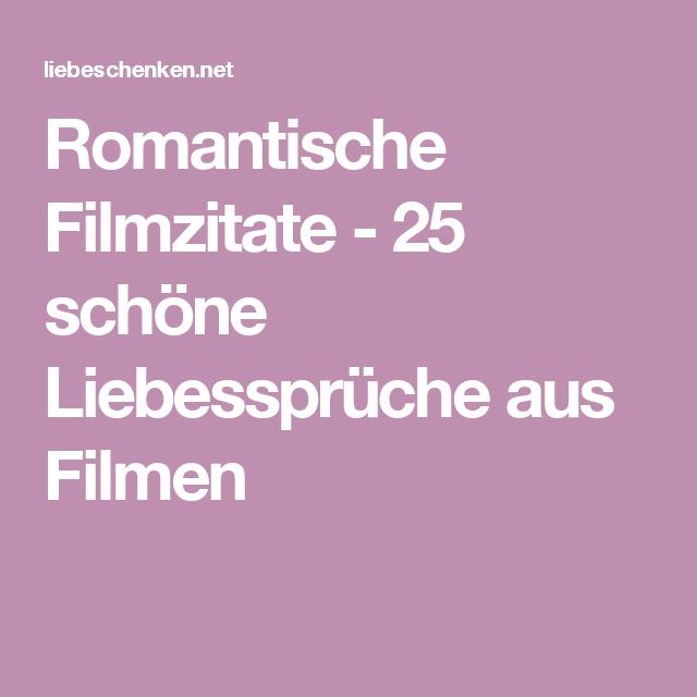 Romantische Filmzitate 25 Schone Liebesspruche Aus Filmen Ideen