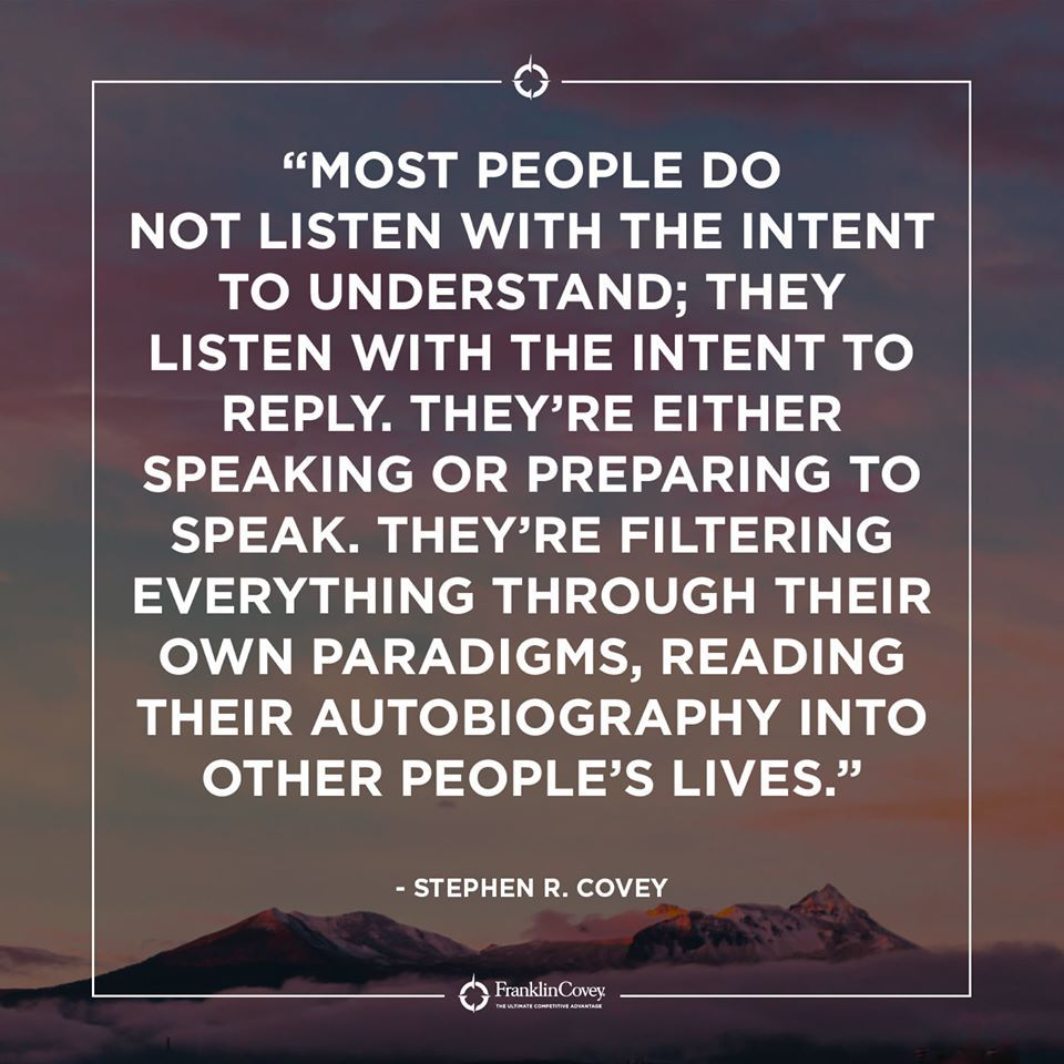 Itstrue Most People Do Not Listen With The Intent To Understand They Reply T Listening Skill Paradigm Inspirational Message Dissertation Wmu