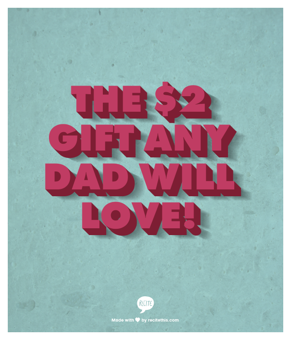 The $2 Gift Any Dad Will Love | Happy Father's Day | The ...