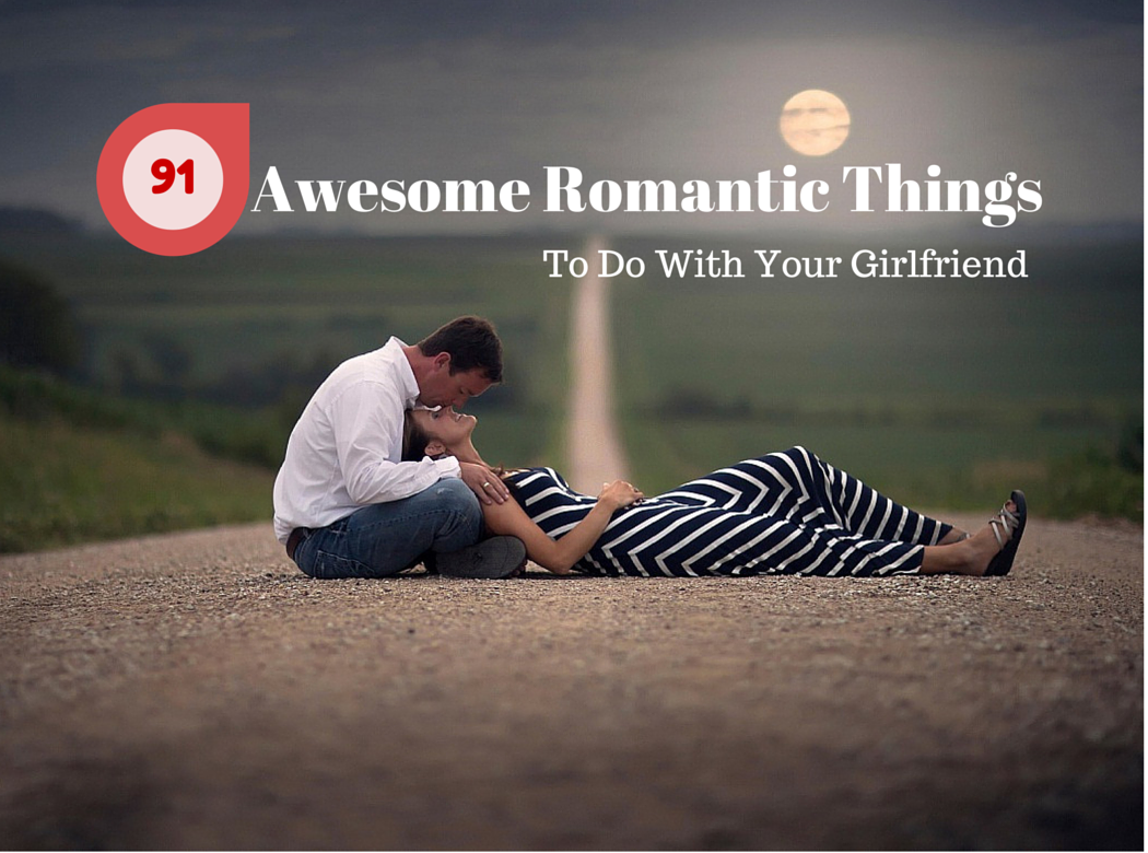 how to get romantic with your girlfriend