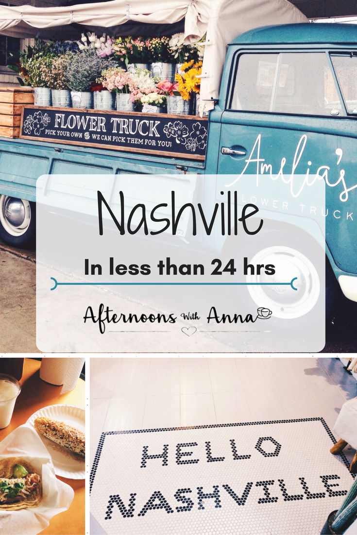 The Ultimate Guide To Nashville In Less Than 24 Hours Afternoonswithanna