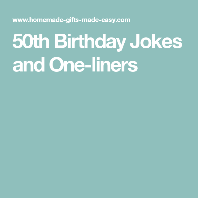 oneliners 50 jaar 50th Birthday Jokes and One liners | Cards | Pinterest | Birthday  oneliners 50 jaar