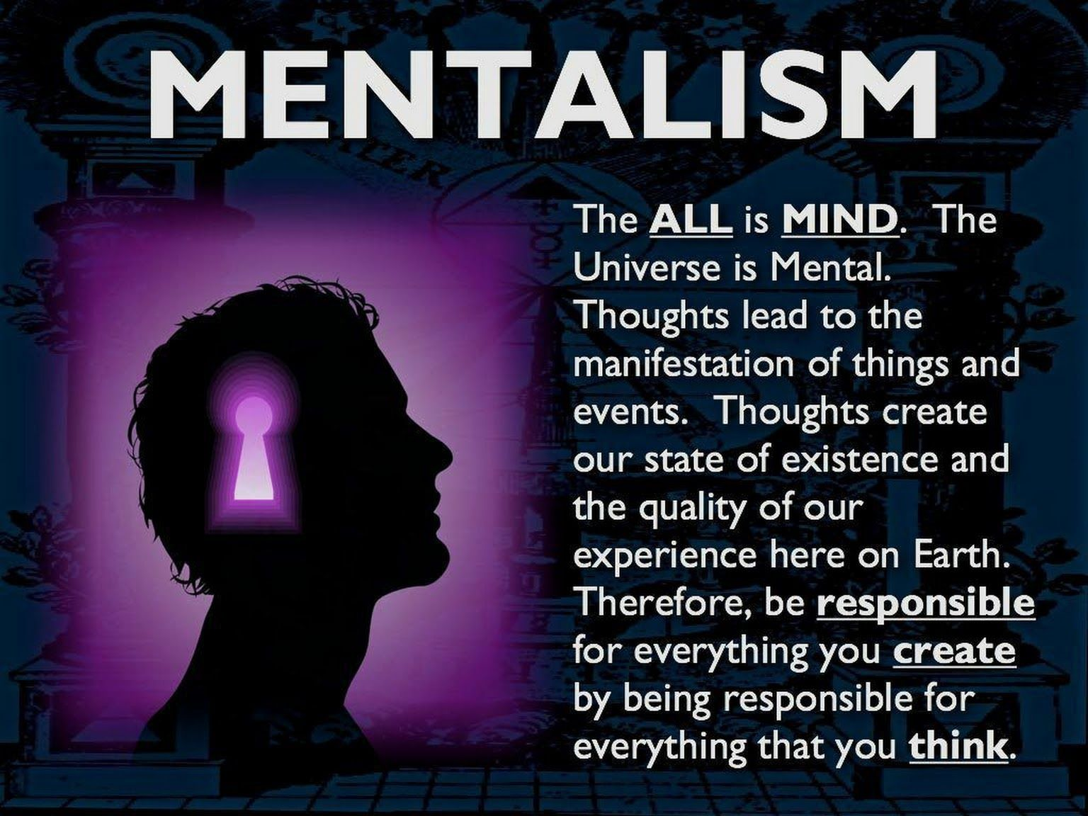 Mentalism The All Is Mind The Universe Is Mental Thoughts Lead To The Manifestation Of Things And Events Tho Knowledge And Wisdom Manifestation Mindfulness