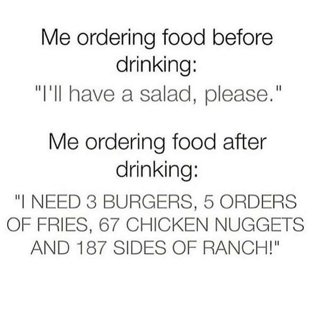 Me Ordering Food Before Vs After Drinking Ha Order Food Funny Quotes Chicken Nuggets