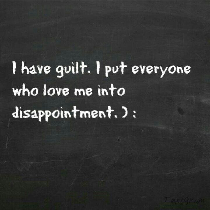 I have guilt.