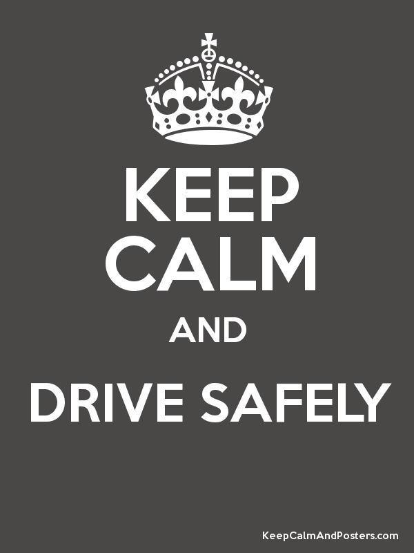 Safe Auto Quote Keep Calm And Drive Safely Poster  Keep Calm  Pinterest  Calming .