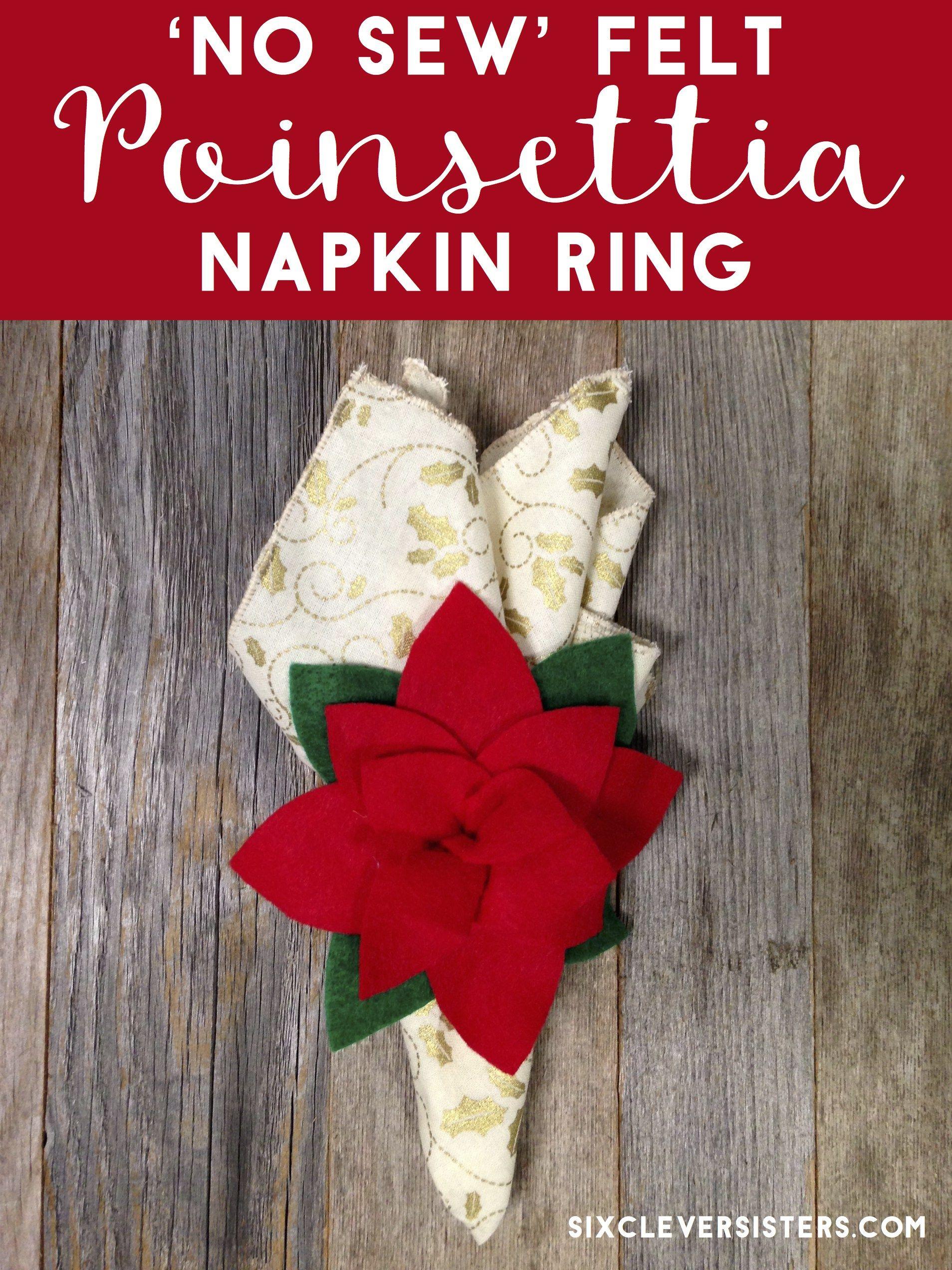 No Sew Felt Poinsettia Napkin Rings Symbols Of Christmas 2018