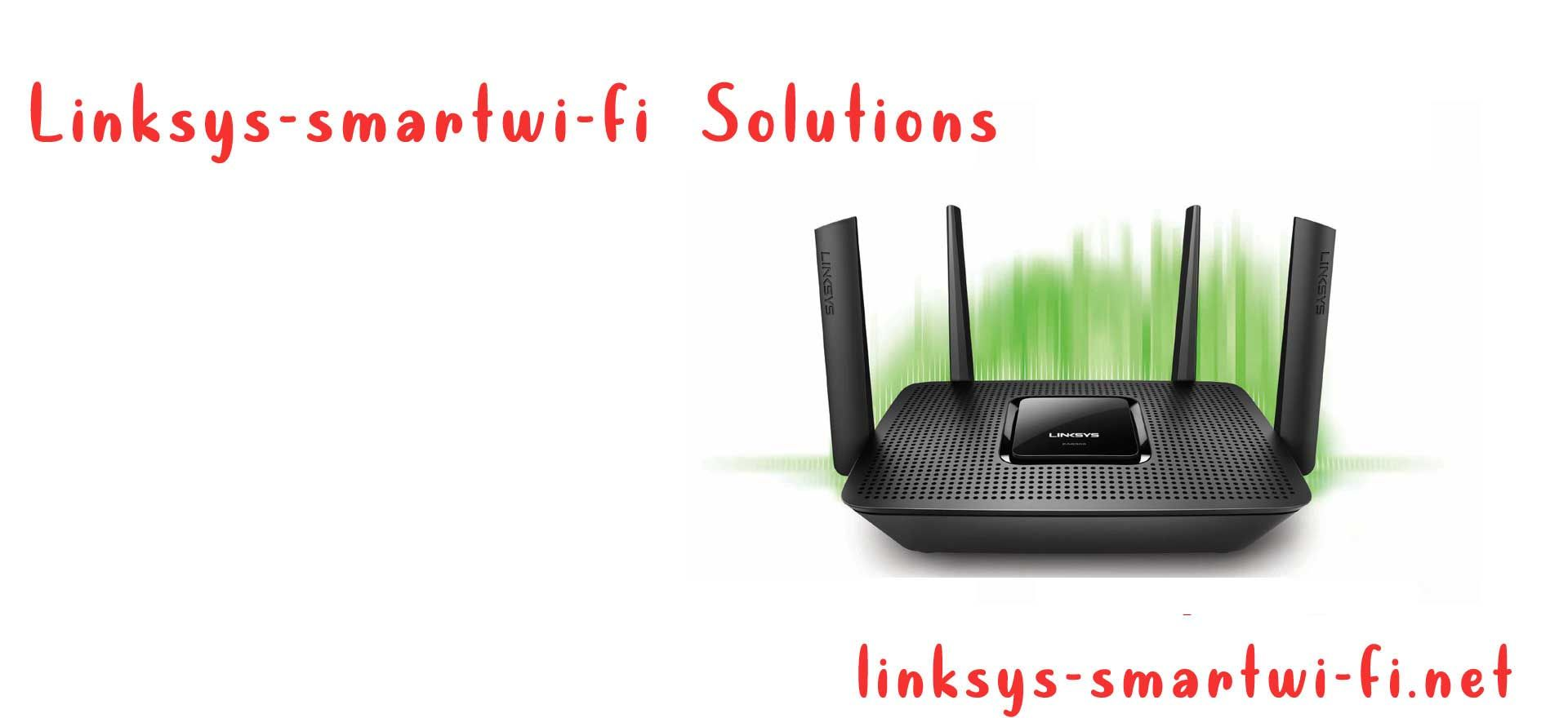 Get complete technical support for Linksys Smart Wifi Router