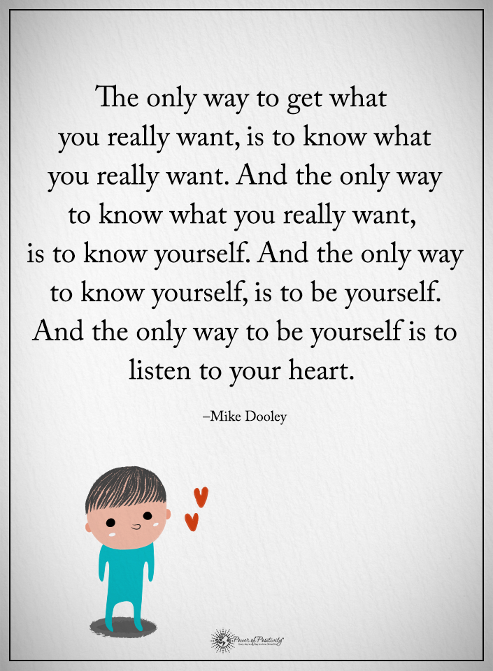 Know Yourself And Always Listen To Your Heart Love Quote