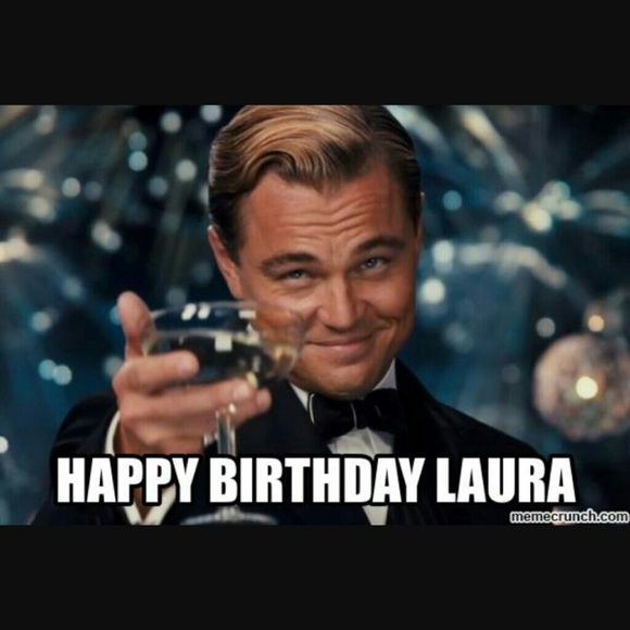 Happy Birthday Laura Its My Pff Birthday Lauras Boutique Say Happy Birthday To Her Happy Birthd Funny Humor Laugh