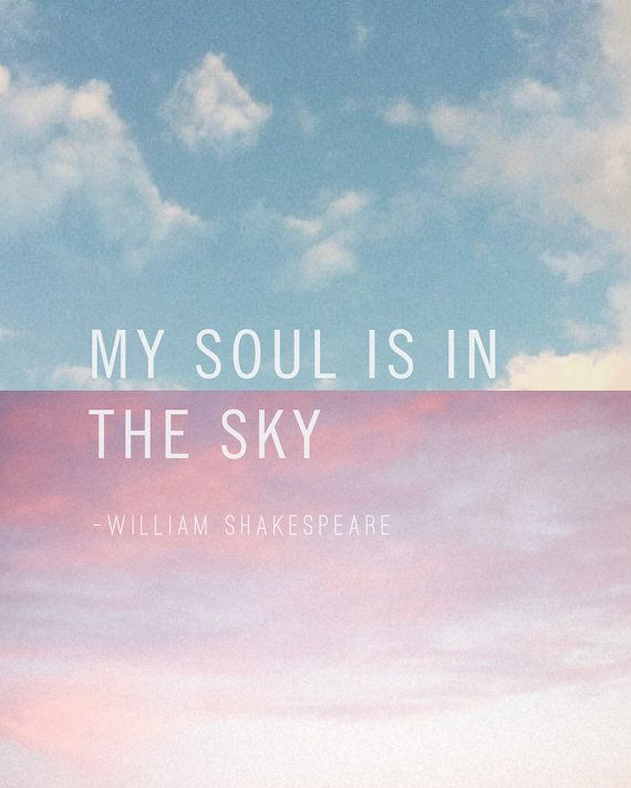 william shakespeare quote print my soul is in the sky typography
