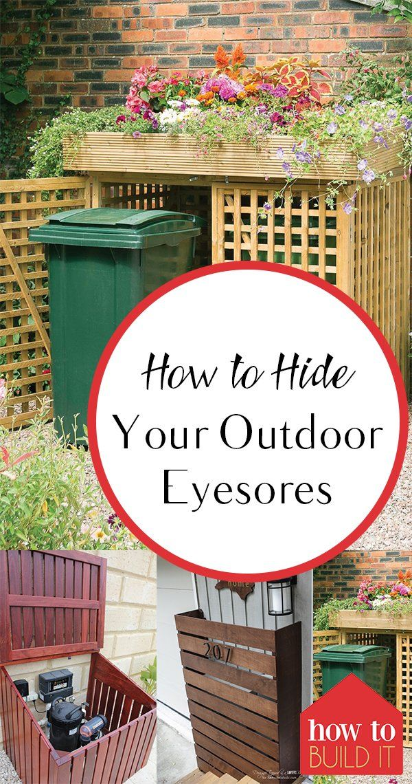 How to Hide Your Outdoor Eyesores | How To Build It