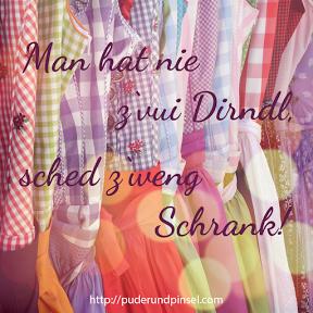 #Sprüche #Zitate #Shopping #Dirndl #Schrank #Kleidung #Styling #Fashion #Mundart #Bayern #bayerisch #dahoamisdahoam #Heimat #Liebe #Shopaholic #Trend #Mode #Blog #Dirndlblog