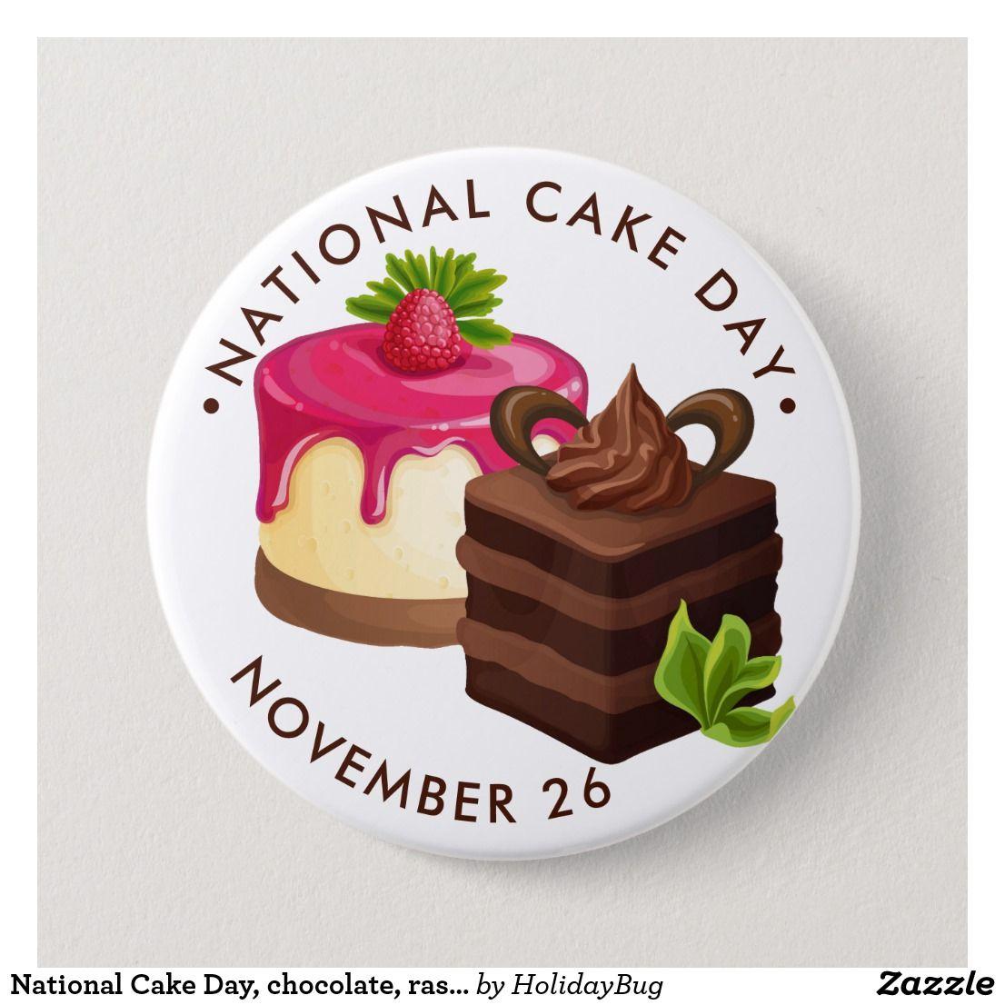 National Cake Day Chocolate Raspberry Cake Button Zazzle Com In 2021 Raspberry Cake Savoury Cake Cake Day