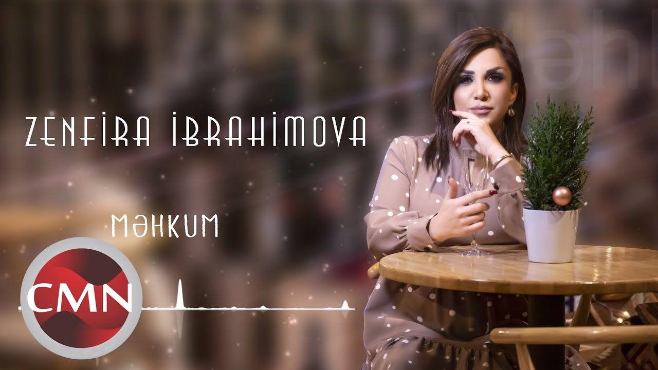 Zenfira Ibrahimova Mehkum Mp3 Yukle 2021