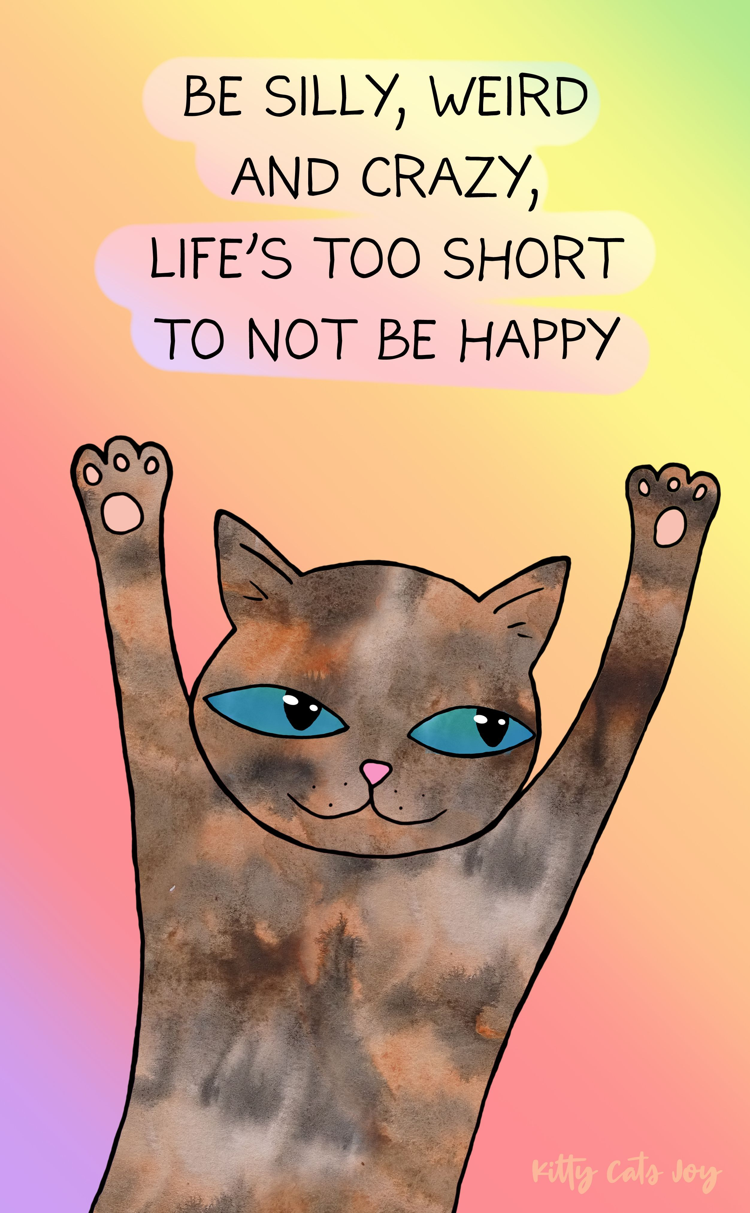 Feline Great Inspiring Quotes Featuring Cute Cats In 2021 Cats Illustration Cat Lover Quote Happy Cat