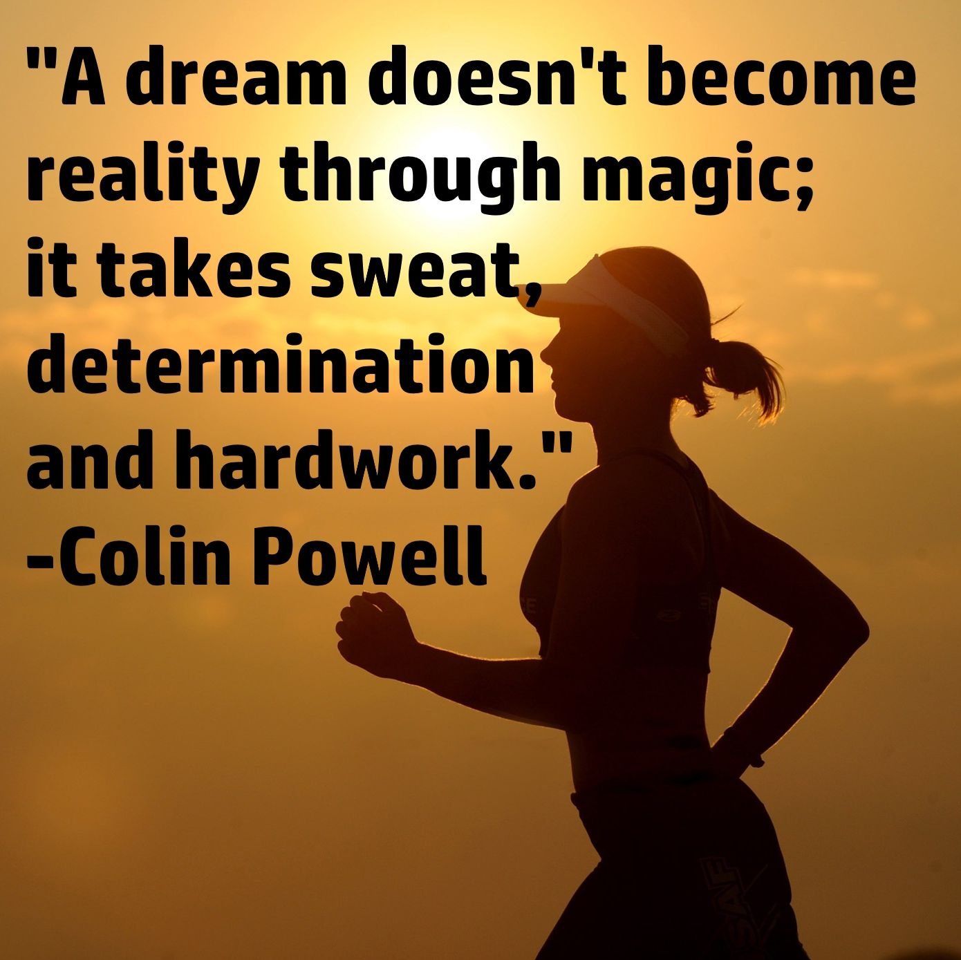 A Dream Does Not Become Reality Through Magic It Takes Sweat