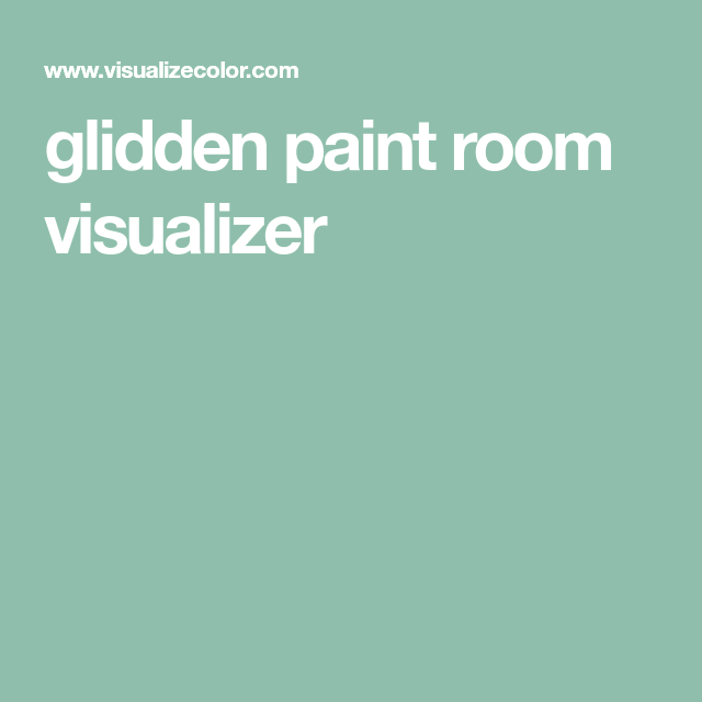 Glidden Paint Room Visualizer Glidden Paint Room Visualizer
