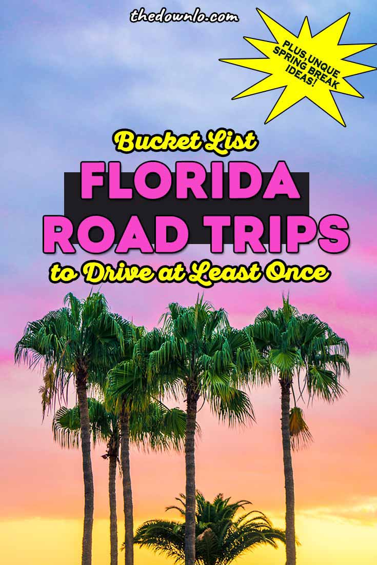 The Best Florida Road Trips For Sun And Fun In The Sunshine State The Down Lo Road Trip Florida Road Trip Fun Road Trip