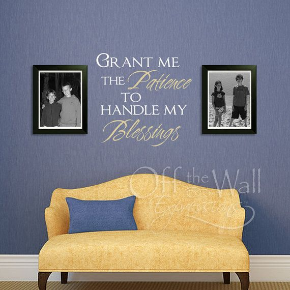 Grant me the Patience to Handle my Blessings vinyl wall art decal by ...
