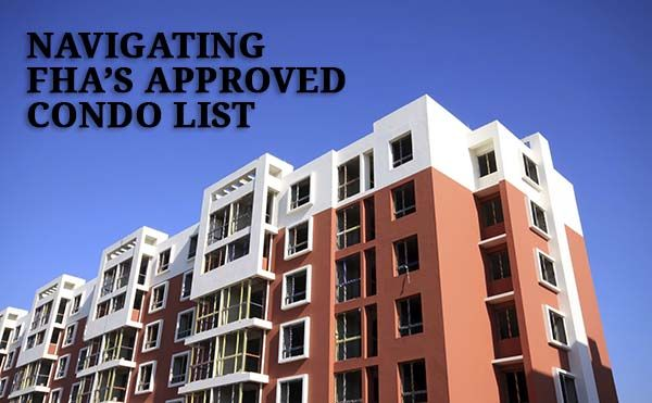 Find a Condo on the FHA Approved Condo List Buying a