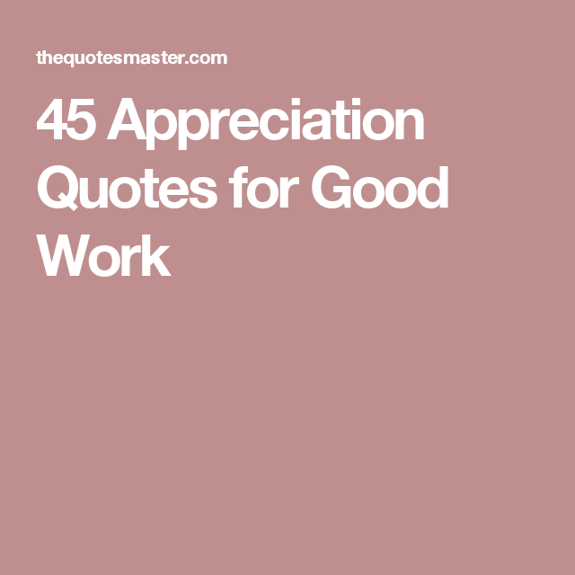 45 Appreciation Quotes for Good Work | QUOTES & VERSES