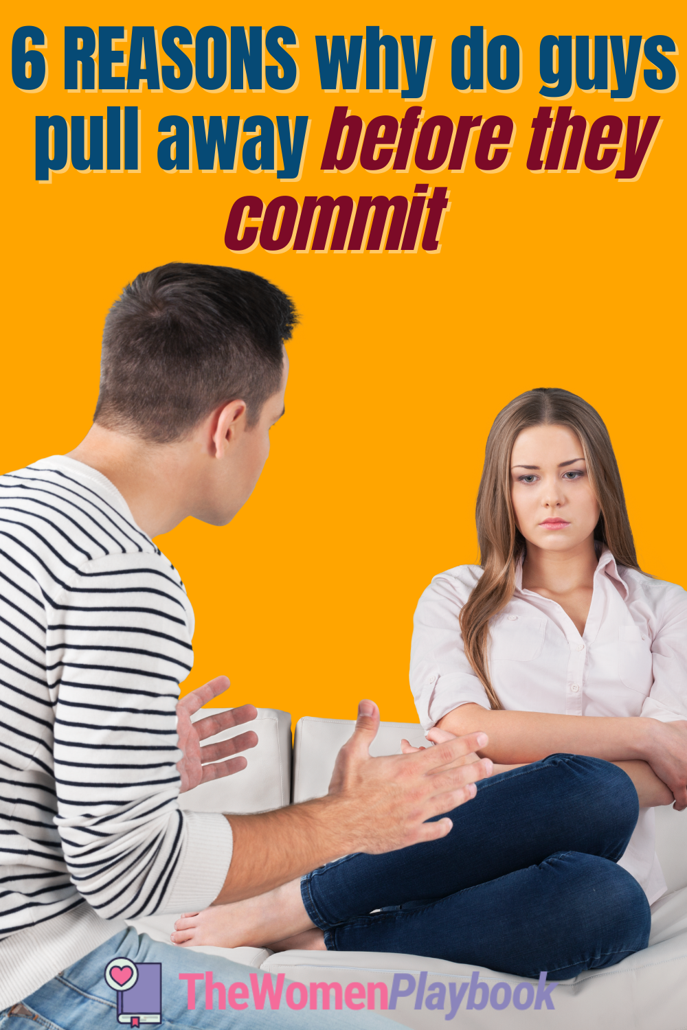 6 Reasons Why Do Guys Pull Away Before They Commit in 2020
