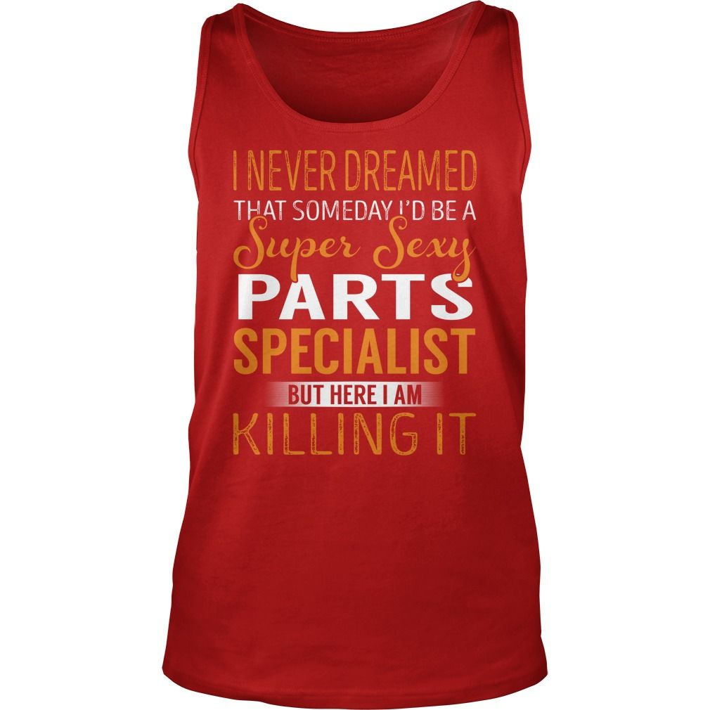 Super Sexy Parts Specialist Job Title TShirt #gift #ideas #Popular #Everything #Videos #Shop #Animals #pets #Architecture #Art #Cars #motorcycles #Celebrities #DIY #crafts #Design #Education #Entertainment #Food #drink #Gardening #Geek #Hair #beauty #Health #fitness #History #Holidays #events #Home decor #Humor #Illustrations #posters #Kids #parenting #Men #Outdoors #Photography #Products #Quotes #Science #nature #Sports #Tattoos #Technology #Travel #Weddings #Women