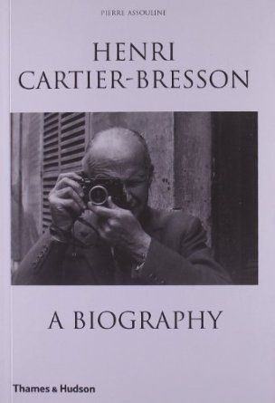 Henri Cartier Bresson A Biography The 20th Century Was That Of The Image And The Legendary Photographer Henri Henri Cartier Bresson Bresson Book Photography