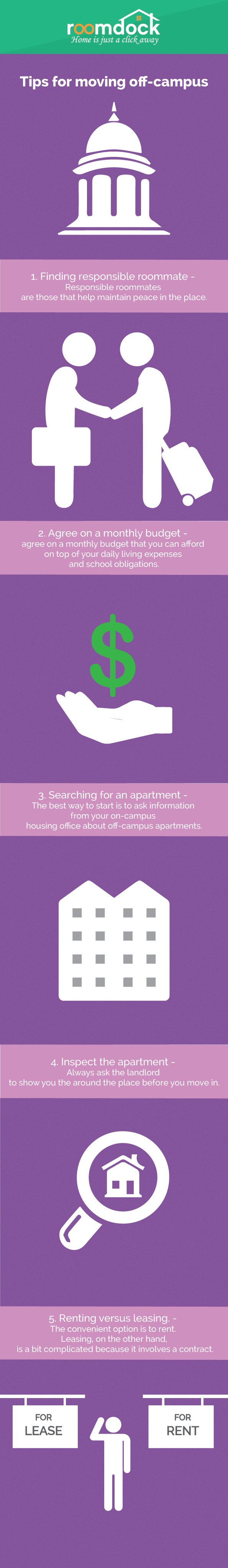 Students move to an off-campus dwelling for a variety of reason, but all of them boils down to the desire of finding a better place to stay. Whether you're tired of keeping up with roommates who refuses to tidy up your place or you want some independence, here are some helpful tips to set you on your journey to finding a better dwelling place.