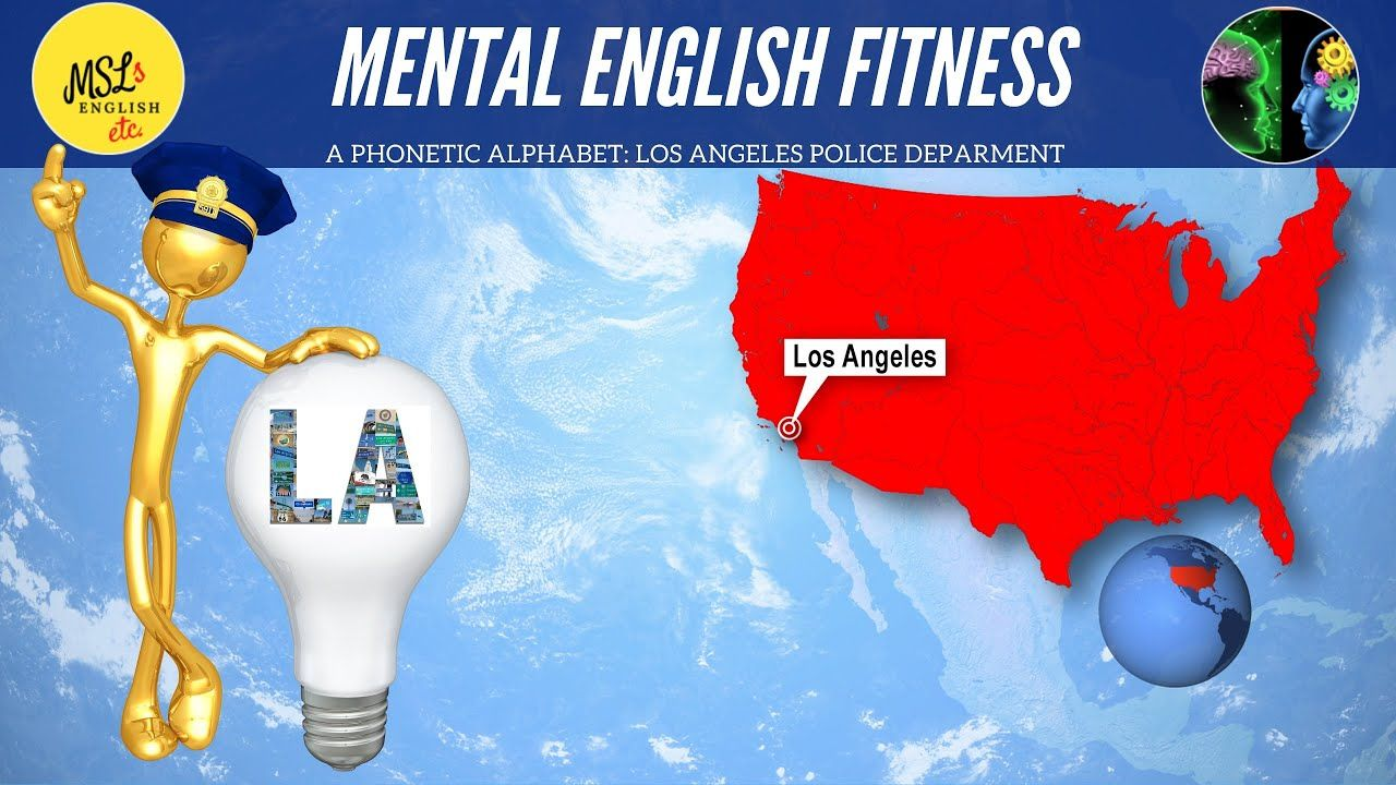 Mental English Acoustic Fitness By Using The Lapd La Police Departme Mental Phonetic Alphabet La Police Department