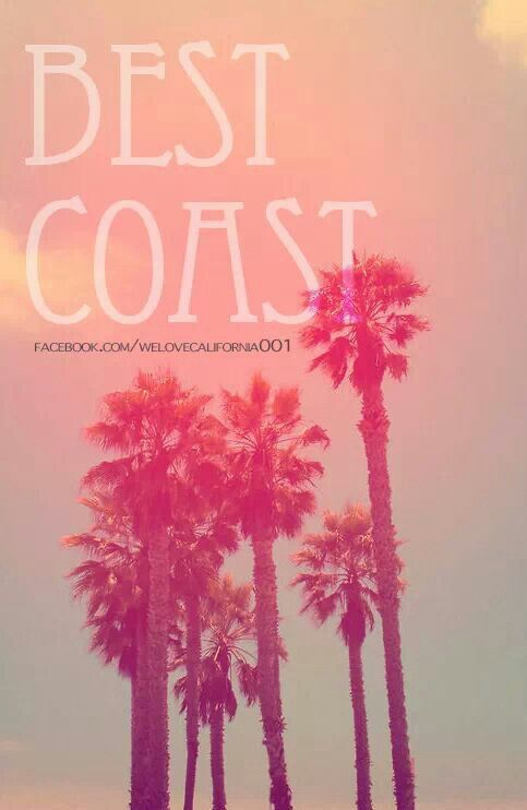 The west coast is the best coast.