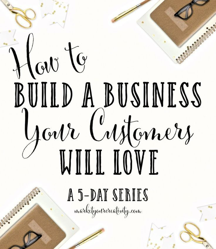 Build a business your customers will love