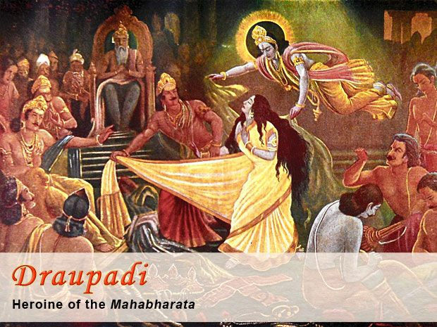 Draupadi, heroine of the Mahabharata.