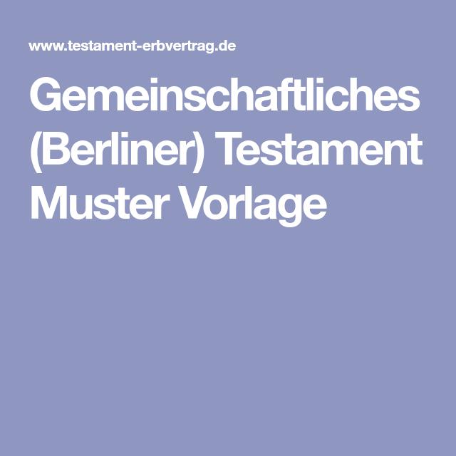Gemeinschaftliches Berliner Testament Muster Vorlage In 2020 Vorlagen Muster Grundbuch