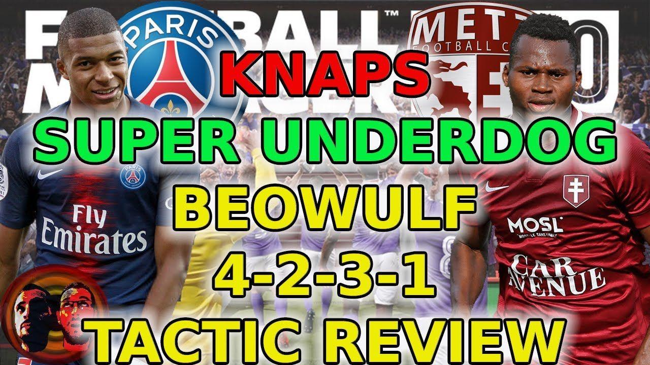 Knaps Beowulf 4 2 3 1 Super Underdog Football Manager 2020 Tactics In 2020 Football Manager Beowulf Underdog