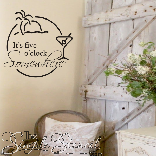 simple wall quotes its five oclock somewhere vinyl wall decal installed in your