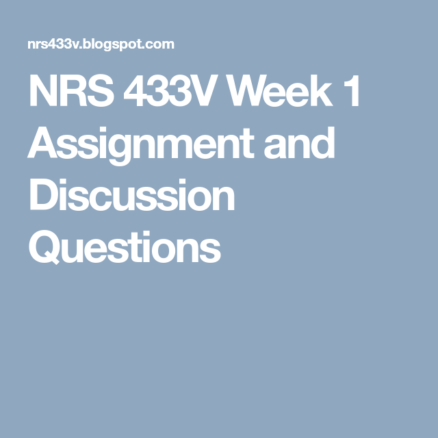 nrs 433v Nrs 433v entire course grand canyon nrs433v nrs 433v week 1 discussion 1 identify two areas of nursing practice, which evidence-based practice has improved patient.