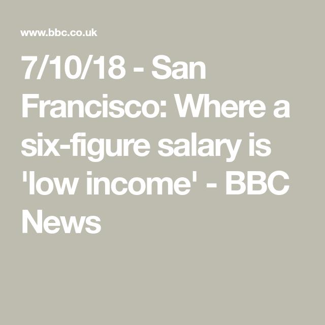 San Francisco Where A Six Figure Salary Is Low Income Bbc News