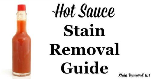 How Remove Hot Sauce Stains From Clothing Upholstery And Carpet On Stain Removal 101 Hot Sauce Sauce Stains