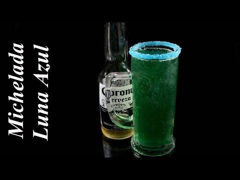 Cómo Hacer La Michelada Luna Azul Youtube Bebidas Cokteles