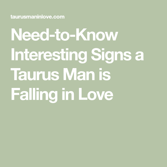 Taurus man in love signs