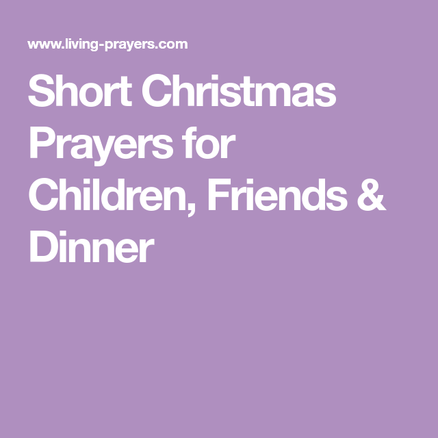 short christmas prayers for children friends dinner