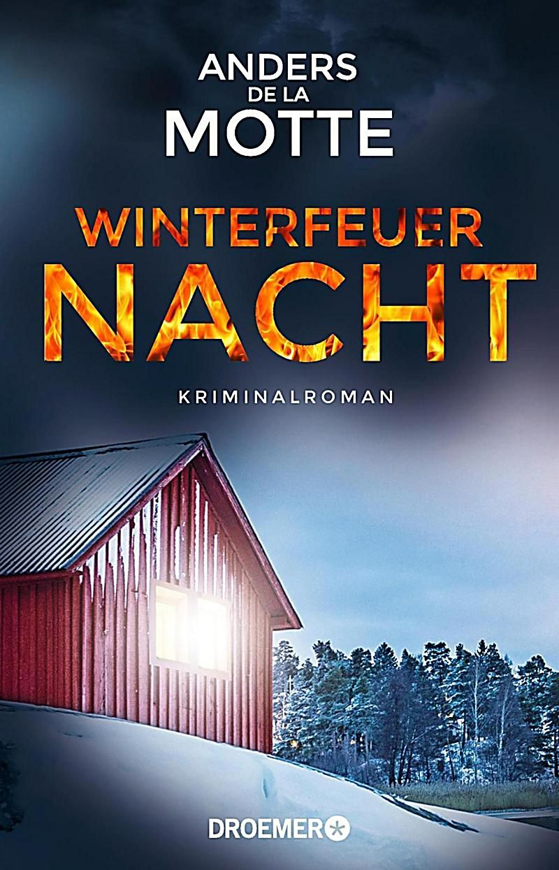 Winterfeuernacht Anders De La Motte Taschenbuch Buch In 2020 Liebesromane Romane Und Nacht