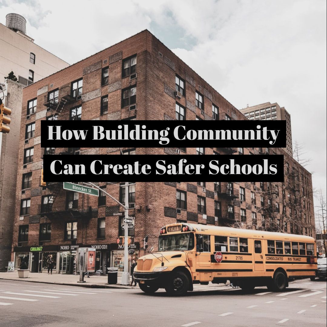 How Building Community Can Create Safer Schools in 2020