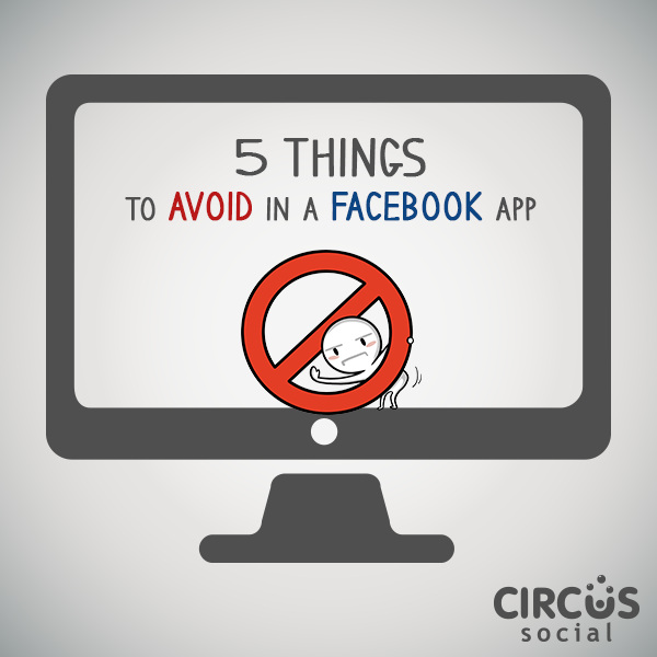 5 Things to Avoid in a Facebook App Circus Social