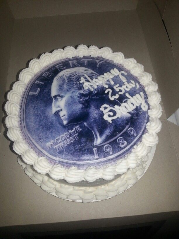 Quarter Of A Century Birthday Cake My Creations Pinterest